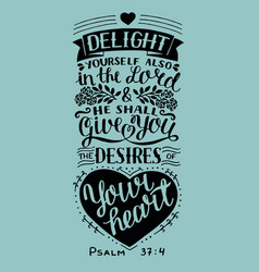 Hand lettering with bible verse delight yourself vector