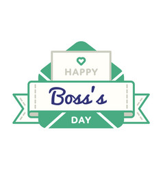 happy boss day greeting emblem vector image