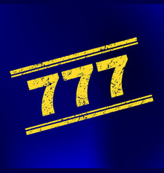 777 scratched stamp seal on gradient background vector