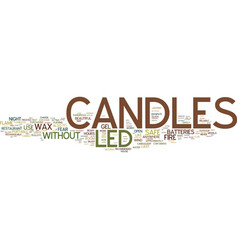 Led candles are on off candles text background vector