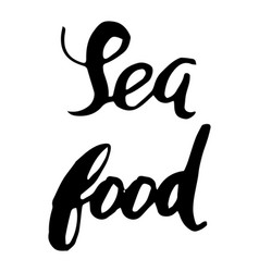 sea food hand lettering vector image vector image