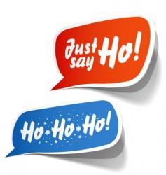 Just Say Ho Speech bubbles vector image vector image