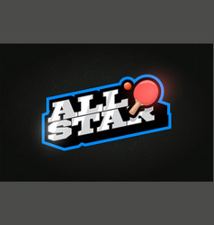 All star modern professional typography ping pong vector