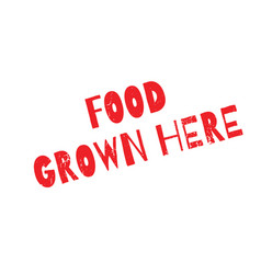 food grown here rubber stamp vector image