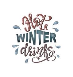hot winter drinks lettering for cafe bar menu vector image