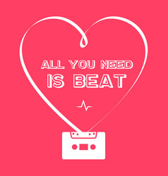 all you need is beat - retro poster with heart vector image