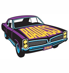 Bad Ass Muscle Car design vector image