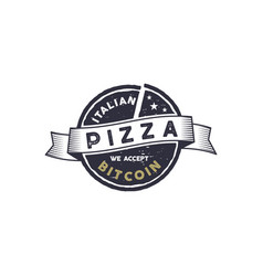 italian pizza for bitcoin emblem we accept btc vector image