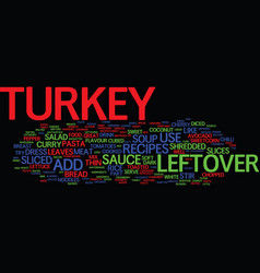Leftover turkey recipes text background word vector