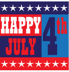 happy july 4 graphic vector image vector image