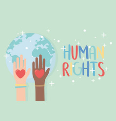 Human rights raised hands diversity hearts world vector