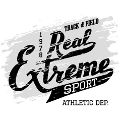 Real extreme sport Athletic t-shirt typography vector image vector image