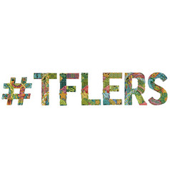 Word tflers with hashtag decorative vector
