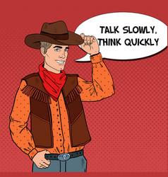 pop art cowboy in hat with comic speech bubble vector image vector image