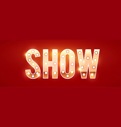 gold show sign with retro light bulbs stars and vector image