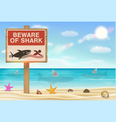 beware shark sign on sea sand beach vector image