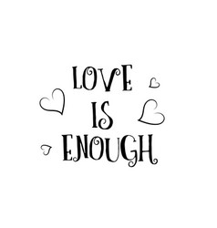 Love is enough quote logo greeting card poster vector