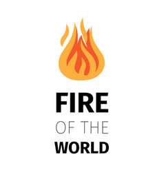fire of the world poster template vector image vector image