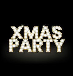 xmas party glowing letters with light bulbs and a vector image