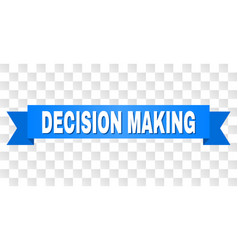 Blue tape with decision making text vector