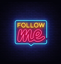 Follow me neon text follow me neon sign vector