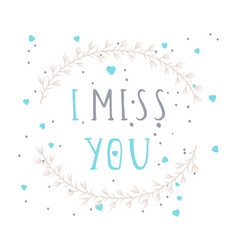 Text i miss you vector