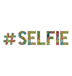 word selfie with hashtag decorative vector image