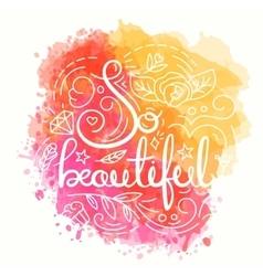 So Beautiful Typography Design vector image