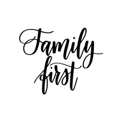 Family first inspirational calligraphy quotes vector