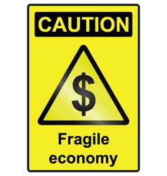 Fragile Economy Dollar Hazard Sign vector