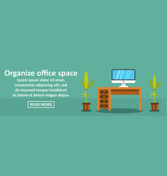 organize office space banner horizontal concept vector image
