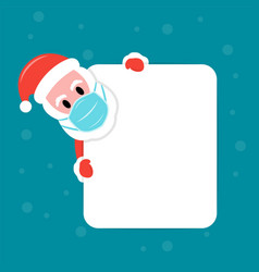santa claus in face mask behind a white board vector image