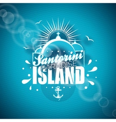 Santorini Paradise Island with typographic design vector