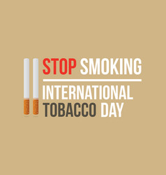 Stop smoking international no tobacco day vector