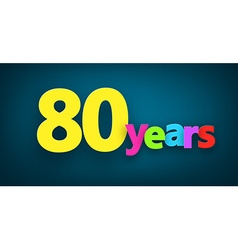 Eighty years paper sign vector image vector image