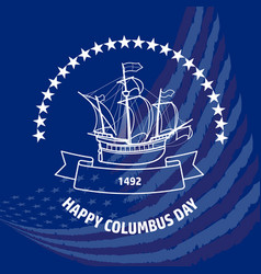 Happy columbus day greeting card vector
