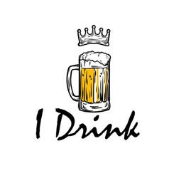 i drink beer wear crown background image vector image