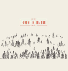 misty fog pine forest mountain drawn sketch vector image vector image