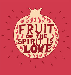 hand lettering fruit spirit is love vector image