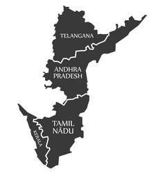 Telangana - andhra pradesh - tamil nadu - kerala vector