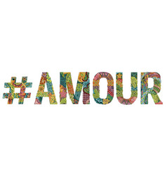 Word amour with hashtag decorative vector