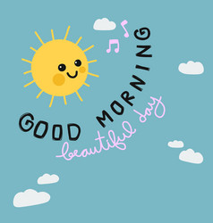 good morning beautiful day sun smile cartoon vector image