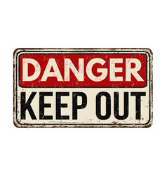 Keep out vintage rusty metal sign vector