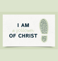 typography slogan i am a follower christ vector image