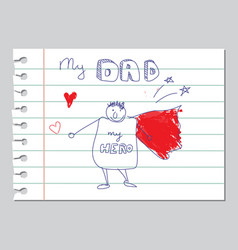 happy fathers day dad is my hero doodle card vector image