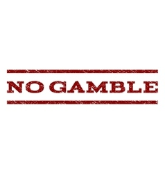 No Gamble Watermark Stamp vector