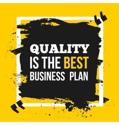 Quality is the best business plan Motivation vector image
