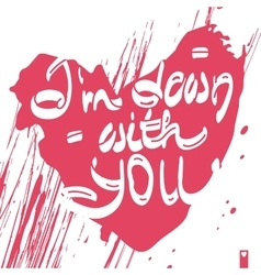declaration of love i am down with you vector image