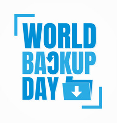 Typography for world backup day folder arrow vector