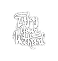 Enjoy weekend trace written by pen brush for vector